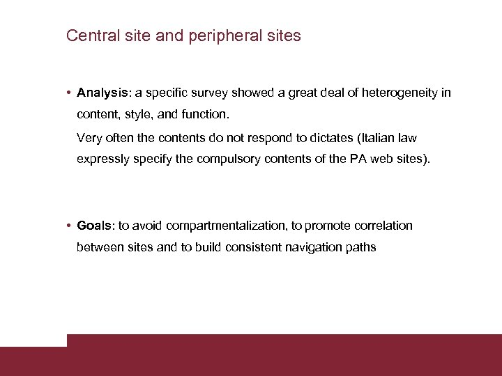 Central site and peripheral sites • Analysis: a specific survey showed a great deal