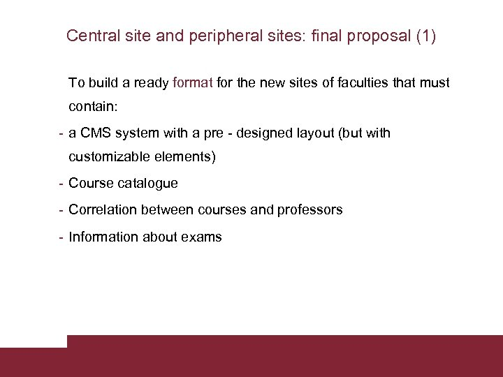 Central site and peripheral sites: final proposal (1) To build a ready format for