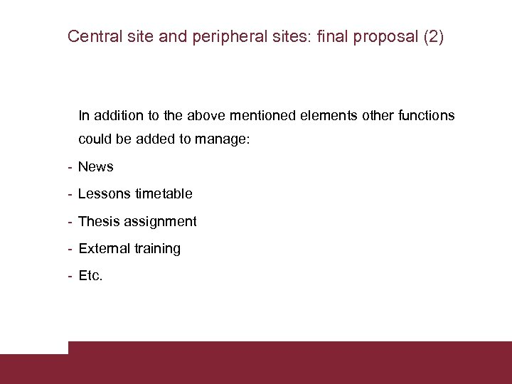 Central site and peripheral sites: final proposal (2) In addition to the above mentioned
