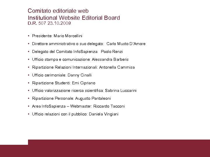 Comitato editoriale web Institutional Website Editorial Board D. R. 507 23. 10. 2009 •