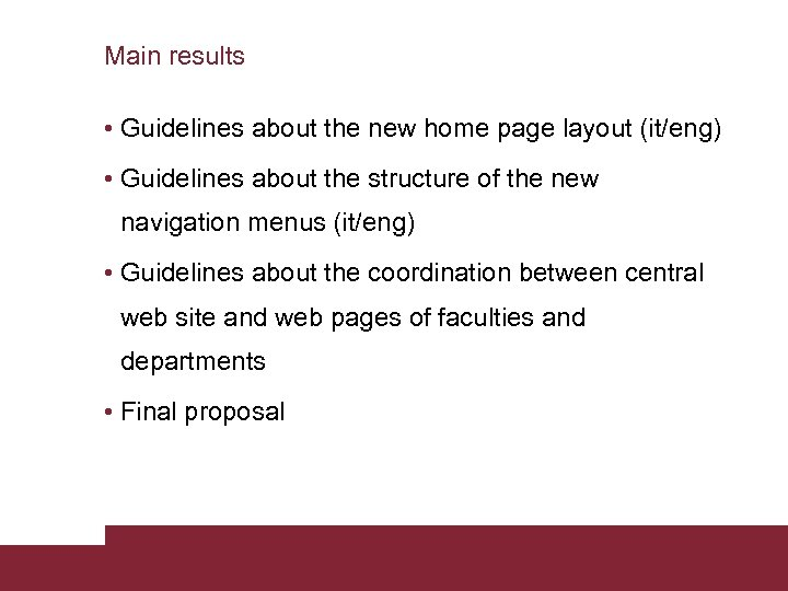 Main results • Guidelines about the new home page layout (it/eng) • Guidelines about