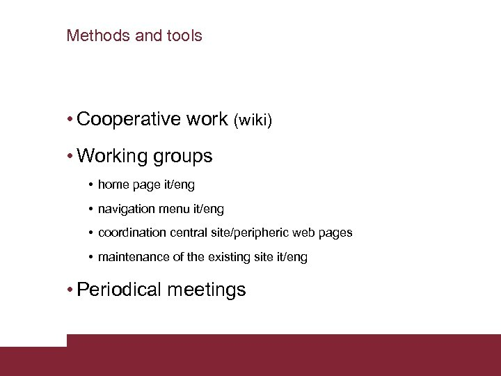 Methods and tools • Cooperative work (wiki) • Working groups • home page it/eng