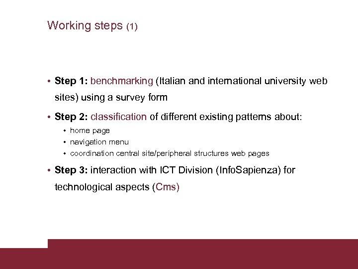 Working steps (1) • Step 1: benchmarking (Italian and international university web sites) using