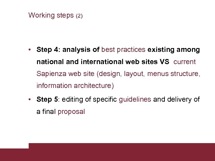 Working steps (2) • Step 4: analysis of best practices existing among national and