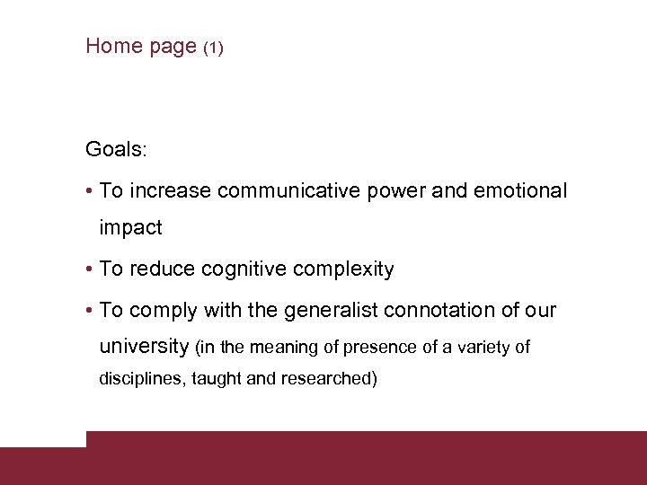 Home page (1) Goals: • To increase communicative power and emotional impact • To