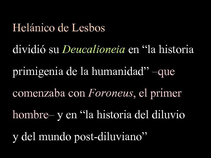 """Helánico de Lesbos dividió su Deucalioneia en """"la historia primigenia de la humanidad"""" –que"""