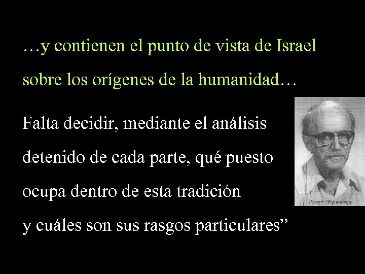 …y contienen el punto de vista de Israel sobre los orígenes de la humanidad…