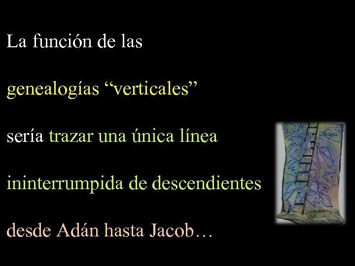 """La función de las genealogías """"verticales"""" sería trazar una única línea ininterrumpida de descendientes"""