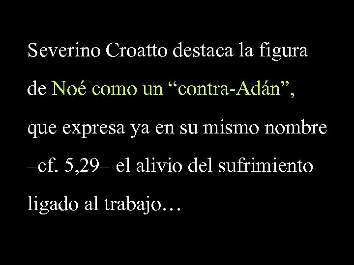 """Severino Croatto destaca la figura de Noé como un """"contra-Adán"""", que expresa ya en"""