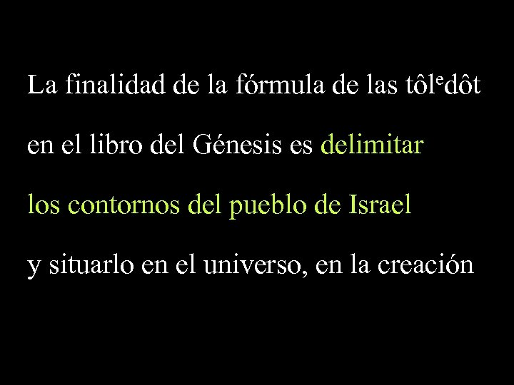 La finalidad de la fórmula de las tôledôt en el libro del Génesis es