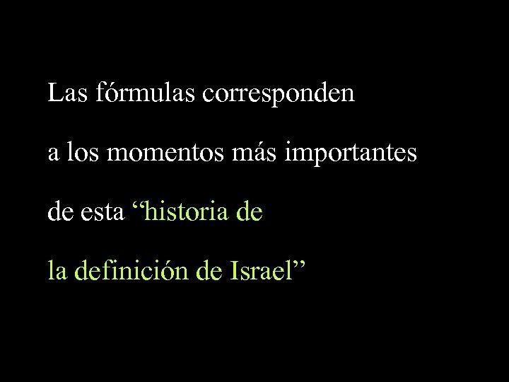 """Las fórmulas corresponden a los momentos más importantes de esta """"historia de la definición"""