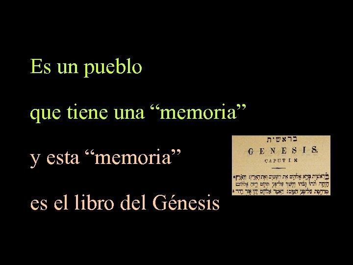 """Es un pueblo que tiene una """"memoria"""" y esta """"memoria"""" es el libro del"""