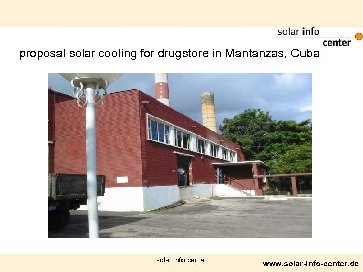 proposal solar cooling for drugstore in Mantanzas, Cuba solar info center www. solar-info-center. de