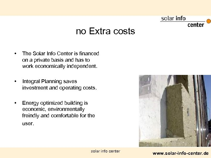 no Extra costs • The Solar Info Center is financed on a private basis