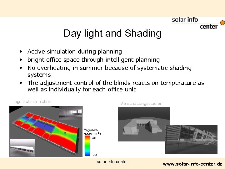 Day light and Shading • Active simulation during planning • bright office space through