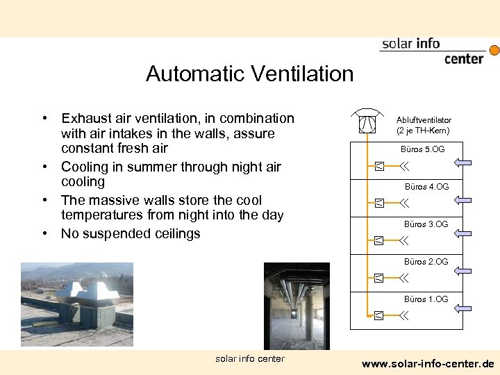 Automatic Ventilation • Exhaust air ventilation, in combination with air intakes in the walls,