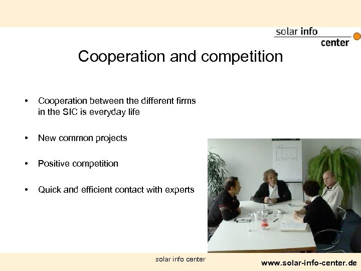 Cooperation and competition • Cooperation between the different firms in the SIC is everyday