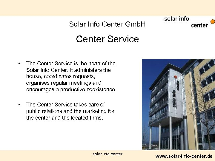 Solar Info Center Gmb. H Center Service • • The Center Service is the