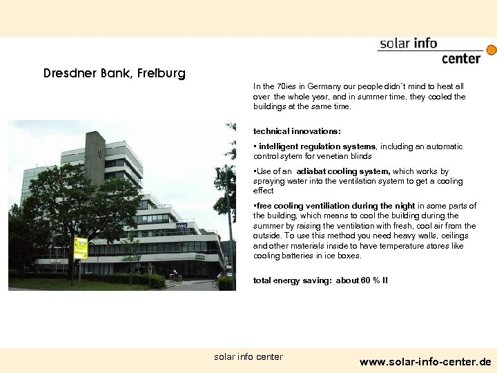 Dresdner Bank, Freiburg In the 70 ies in Germany our people didn´t mind to