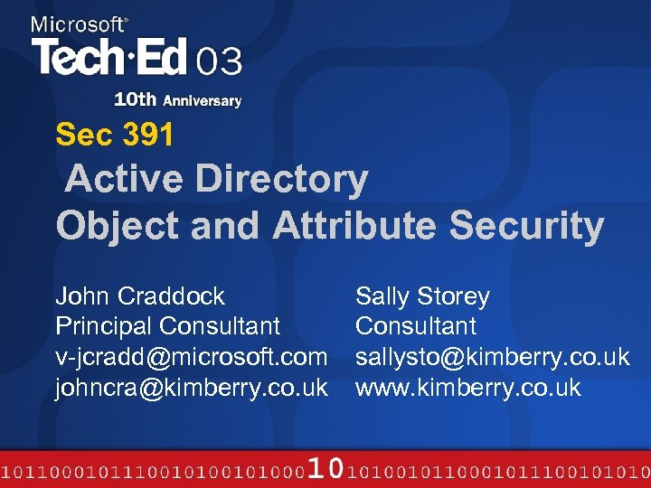Sec 391 Active Directory Object and Attribute Security John Craddock Principal Consultant v-jcradd@microsoft. com