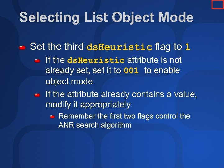 Selecting List Object Mode Set the third ds. Heuristic flag to 1 If the