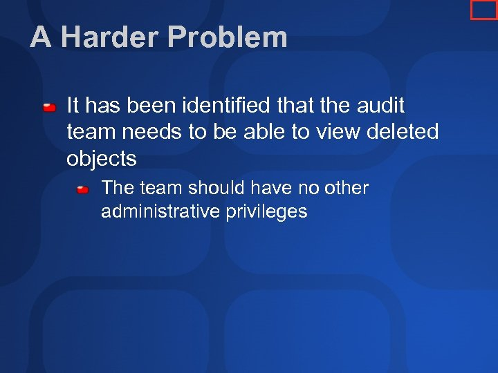 A Harder Problem It has been identified that the audit team needs to be
