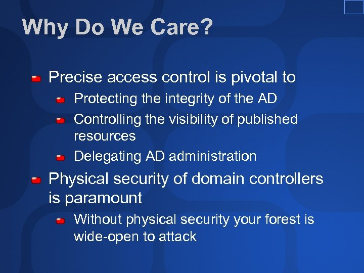Why Do We Care? Precise access control is pivotal to Protecting the integrity of