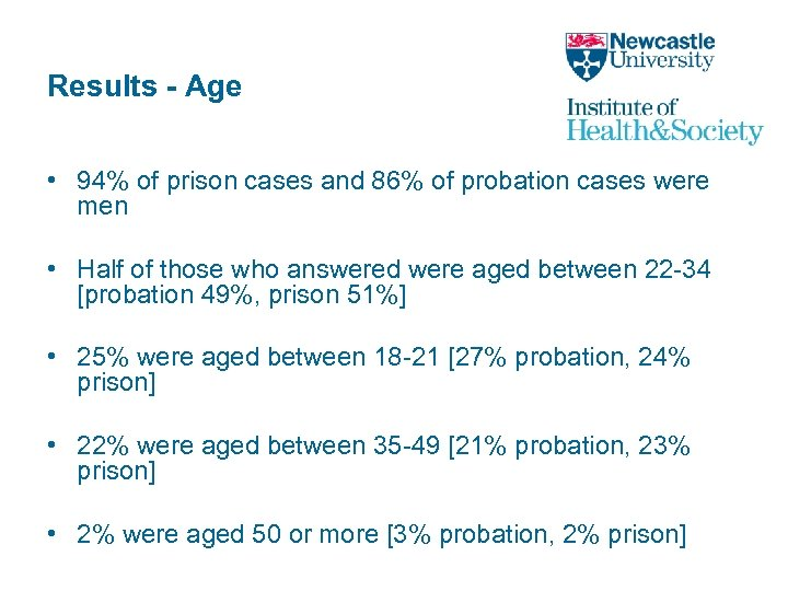 Results - Age • 94% of prison cases and 86% of probation cases were
