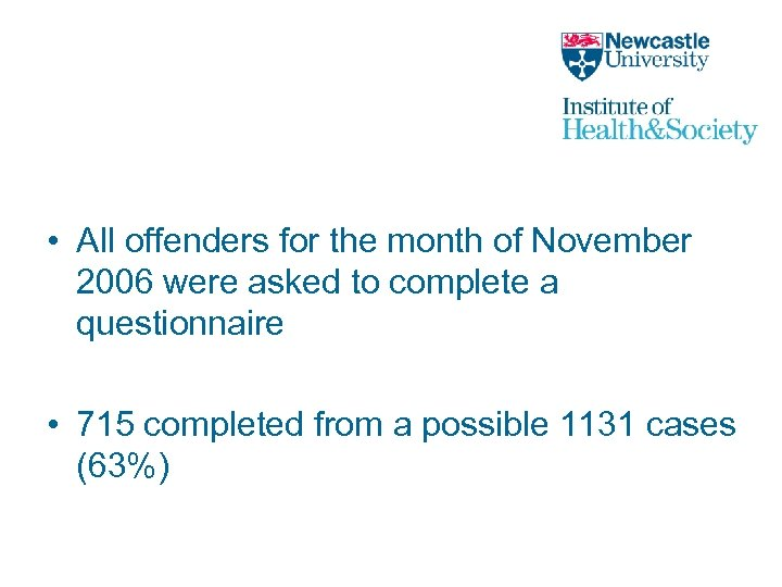 • All offenders for the month of November 2006 were asked to complete