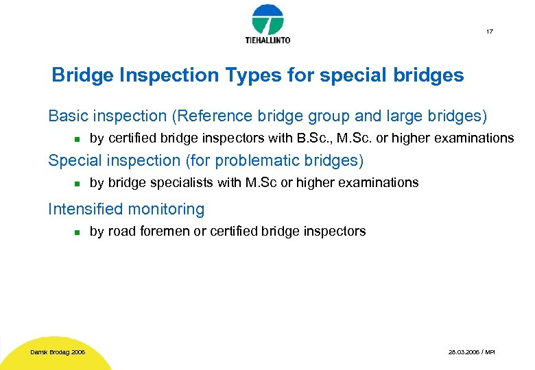 17 Bridge Inspection Types for special bridges Basic inspection (Reference bridge group and large