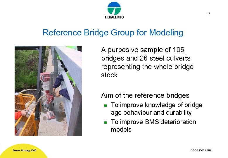 19 Reference Bridge Group for Modeling A purposive sample of 106 bridges and 26