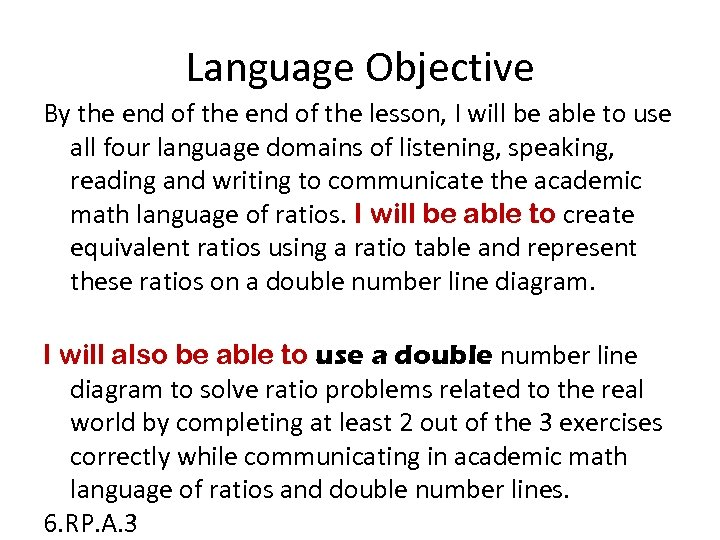 Language Objective By the end of the lesson, I will be able to use
