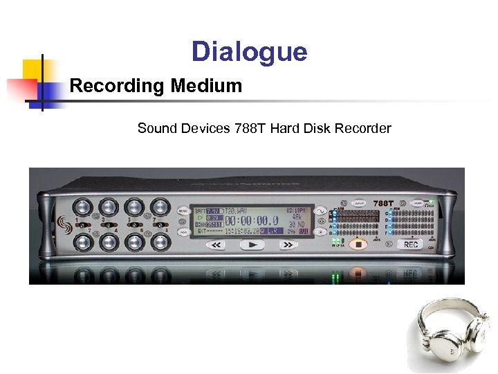 Dialogue Recording Medium Sound Devices 788 T Hard Disk Recorder