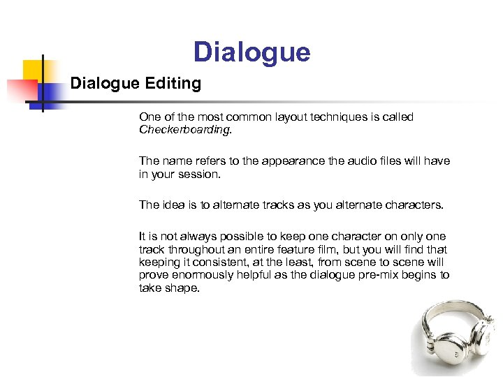 Dialogue Editing One of the most common layout techniques is called Checkerboarding. The name
