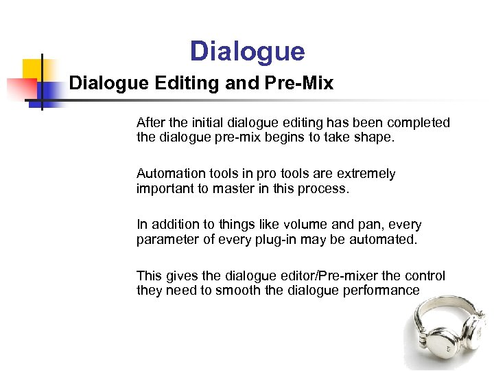 Dialogue Editing and Pre-Mix After the initial dialogue editing has been completed the dialogue