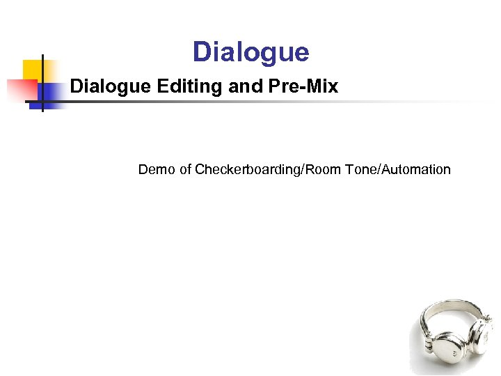 Dialogue Editing and Pre-Mix Demo of Checkerboarding/Room Tone/Automation