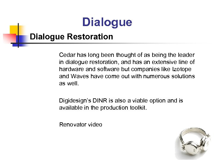 Dialogue Restoration Cedar has long been thought of as being the leader in dialogue