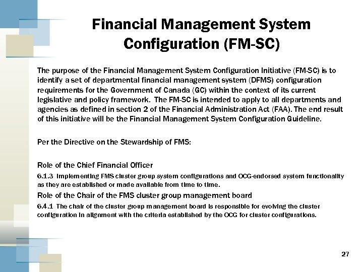 Financial Management System Configuration (FM-SC) The purpose of the Financial Management System Configuration Initiative