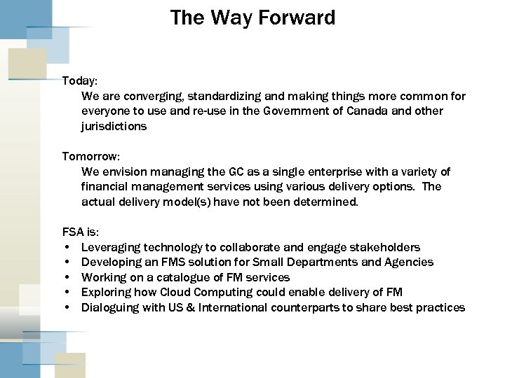 The Way Forward Today: We are converging, standardizing and making things more common for
