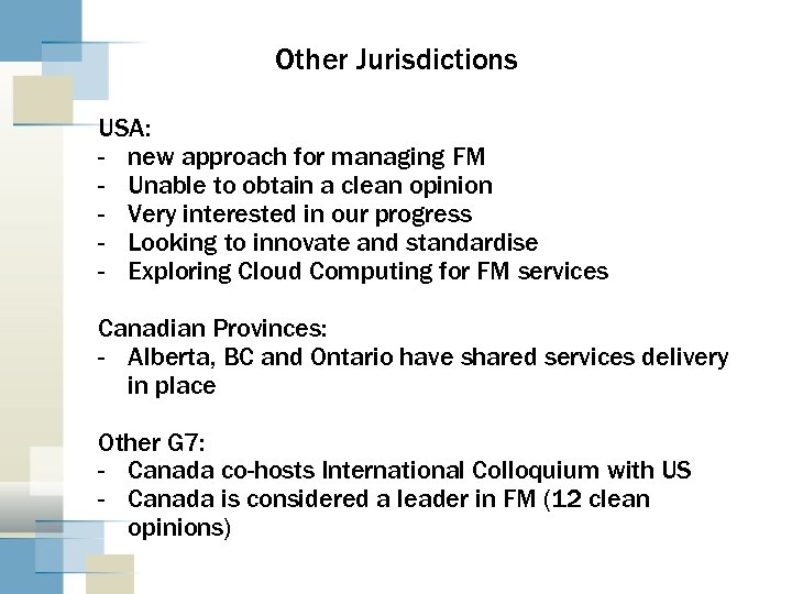 Other Jurisdictions USA: - new approach for managing FM - Unable to obtain a