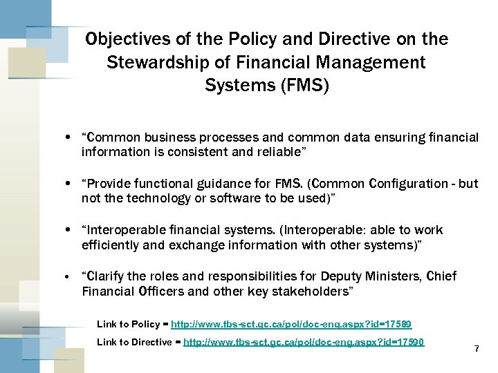 Objectives of the Policy and Directive on the Stewardship of Financial Management Systems (FMS)