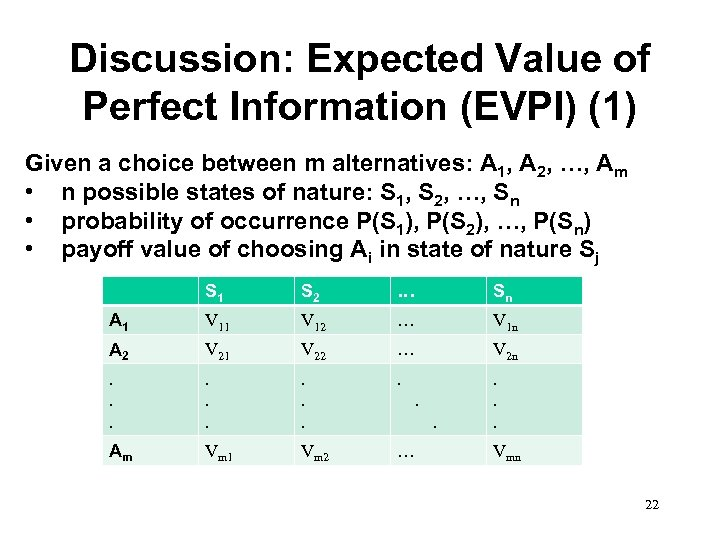 Discussion: Expected Value of Perfect Information (EVPI) (1) Given a choice between m alternatives: