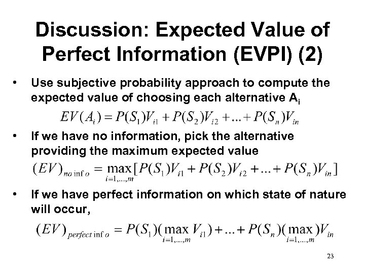 Discussion: Expected Value of Perfect Information (EVPI) (2) • Use subjective probability approach to
