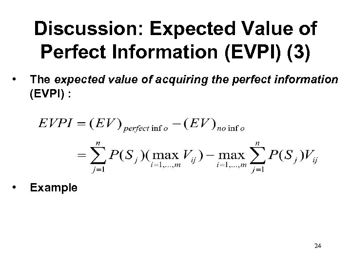 Discussion: Expected Value of Perfect Information (EVPI) (3) • The expected value of acquiring