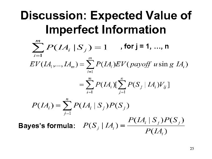 Discussion: Expected Value of Imperfect Information , for j = 1, …, n Bayes's