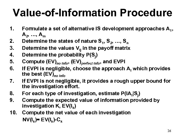 Value-of-Information Procedure 1. Formulate a set of alternative IS development approaches A 1, A