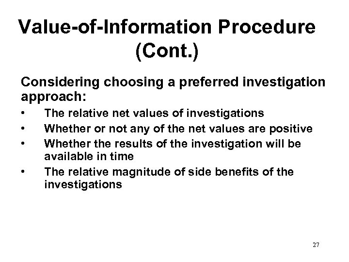 Value-of-Information Procedure (Cont. ) Considering choosing a preferred investigation approach: • • The relative
