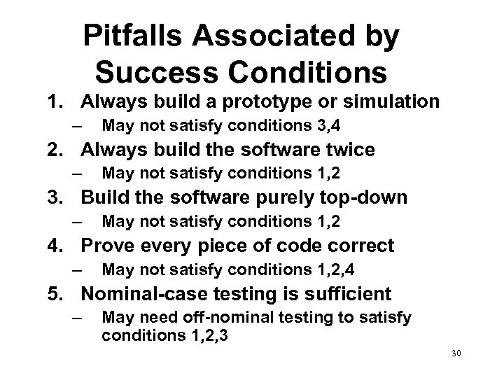 Pitfalls Associated by Success Conditions 1. Always build a prototype or simulation – May