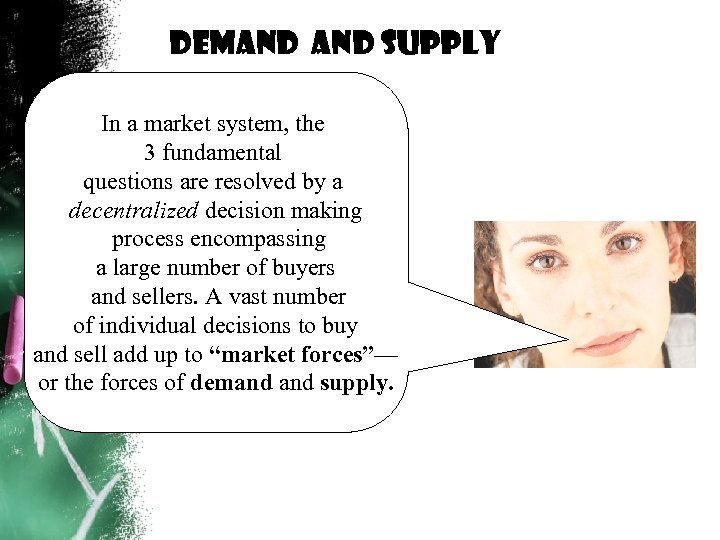 Demand supply In a market system, the 3 fundamental questions are resolved by a