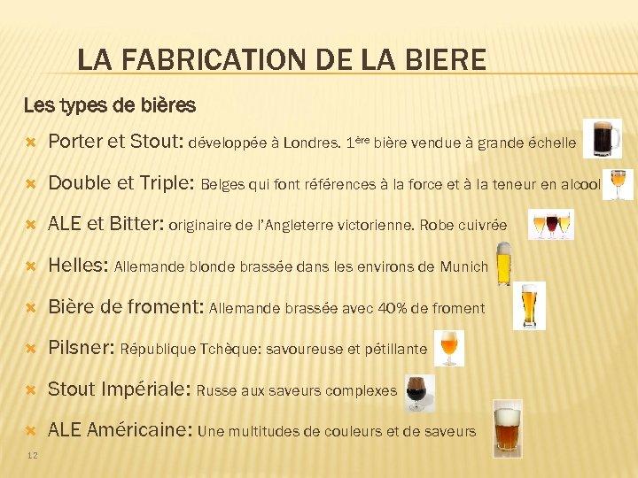 LA FABRICATION DE LA BIERE Les types de bières Porter et Stout: développée à